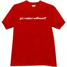 got russian wolfhound? T-shirt in red