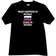 What happens in Russia Funny T-shirt in black
