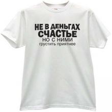 Happiness not in Money Funny Russian Crisis T-shirt in white