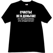 Happiness not in Money2 Funny Russian Crisis T-shirt in black