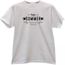 Happy Summer Holiday T-shirt