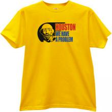 Houston We Have a Problem Funny T-shirt in yellow