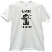 Throw the TV! Funny Russian T-shirt in white