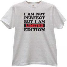 I am not Perfect But I am Limited Edition Funny T-shirt
