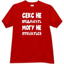 Sex does not offer I can not refuse Funny russian r shirt