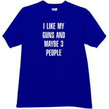 I Like My Guns and Maybe 3 People Funny T-shirt in blue