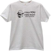 I told You, I was right about Capitalism - Marx T-shirt in gray