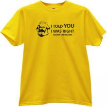 I told You, I was right about Capitalism - Marx T-shirt in yello