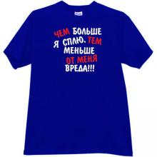 If I sleep more - the less of me harm. Funny Russian T-shirt blu