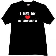 I left my heart in Moscow Cool Patriotic t-shirt in black