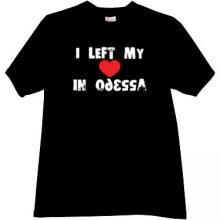 I left my heart in Odessa Cool Patriotic t-shirt in black