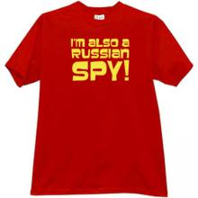 Im also a russian Spy T-shirt in red