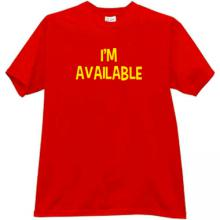 Im avaliable Funny T-shirt