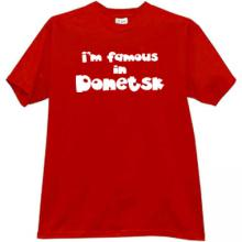 Im famous in Donetsk Cool Patriotic t-shirt in red