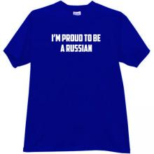 Im Proud to be a Russian Patriotic T-shirt in blue