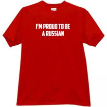 Im Proud to be a Russian Patriotic T-shirt in red