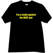 Im a ready against the next War T-shirt in black