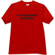 Im a ready against the next War T-shirt in red