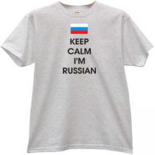 Keep Calm Im Russian Funny T-shirt
