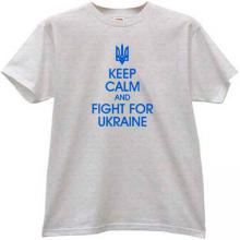 Keep Calm and Fight for Ukraine Patriotic T-shirt in gray