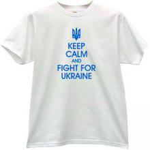 Keep Calm and Fight for Ukraine Patriotic T-shirt in white