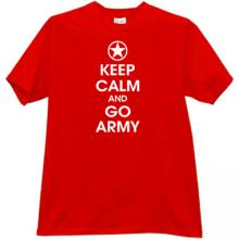Keep Calm an Go Army Cool T-shirt