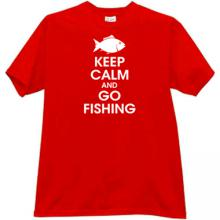 Keep Calm and Go Fishing Funny T-shirt