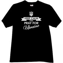 Keep Calm and Pray for Ukraine New Patriotic T-shirt in black