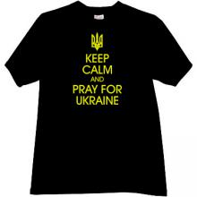 Keep Calm and Pray for Ukraine Patriotic t-shirt in black