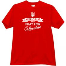 Keep Calm and Pray for Ukraine New Patriotic T-shirt in red