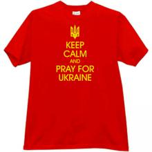 Keep Calm and Pray for Ukraine Patriotic t-shirt in red