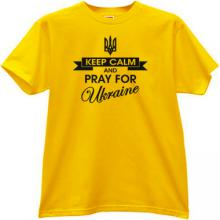 Keep Calm and Pray for Ukraine New Patriotic T-shirt in yellow