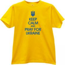 Keep Calm and Pray for Ukraine Patriotic t-shirt in yellow