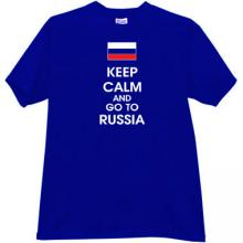 Keep Calm and go to Russia Funny T-shirt