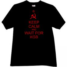 Keep Calm and wait for KGB Funny T-shirt in black