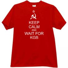 Keep Calm and wait for KGB Funny T-shirt in red