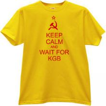 Keep Calm and wait for KGB Funny T-shirt in yellow