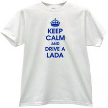 Keep Calm and drive a Lada Funny T-shirt