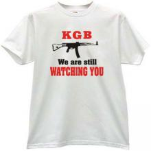 KGB - We are still watching You! Cool russian T-shirt