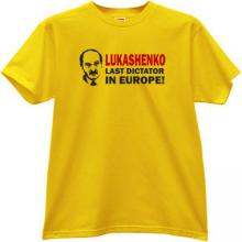 Lukashenko - Last Dictator in Europe T-shirt in yellow