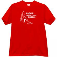 Madam! A banana can also be eaten Funny Russian T-shirt in red
