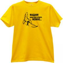 Madam! A banana can also be eaten Funny Russian T-shirt in yello