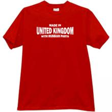 Made in United Kingdom with russian parts Funny T-shirt