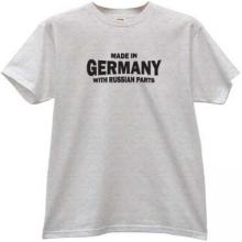 Made in Germany with russian parts Funny T-shirt