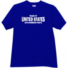 Made in United States with russian parts Funny T-shirt