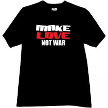 Make Love Not WAR! Cool T-shirt in black