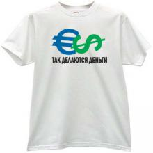 How to Make Money! Funny Russian T-shirt in white