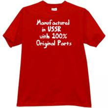 Manufactured in USSR with 100% Original Parts Funny T-shirt