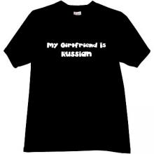 My Girlfriend is Russian Cool T-shirt in black