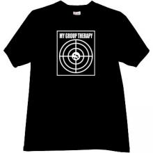My Group Therapy Funny T-shirt in black